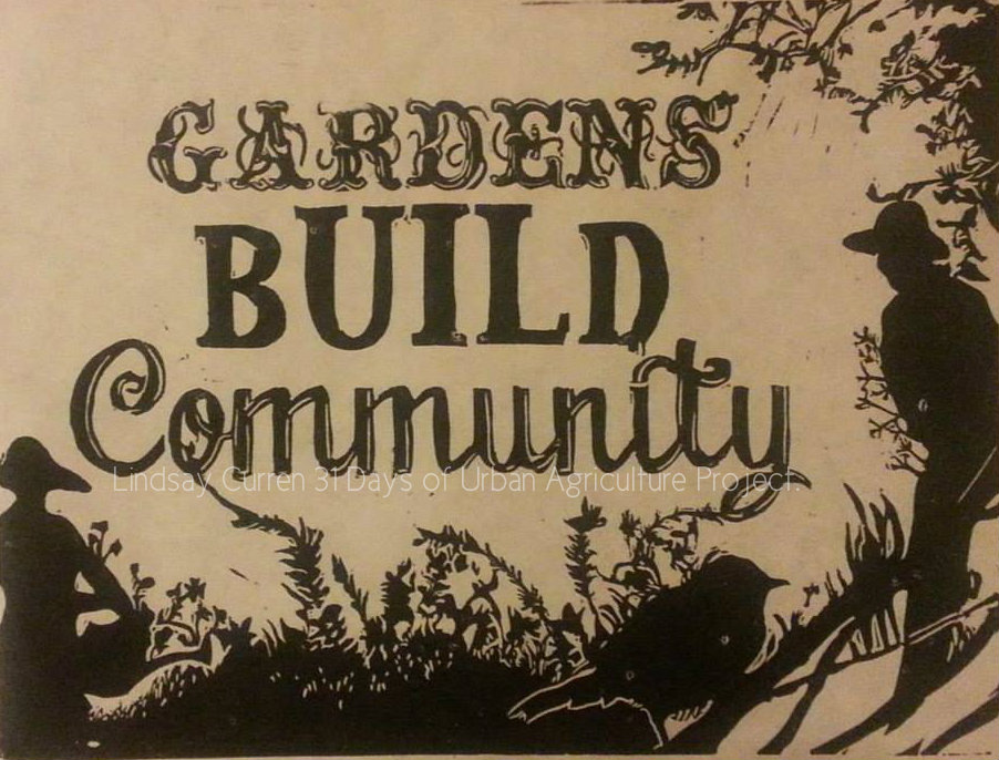 Gardens Build Community 31 Days of Urban Agriculture